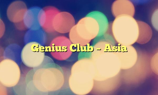 Genius Club – Asia